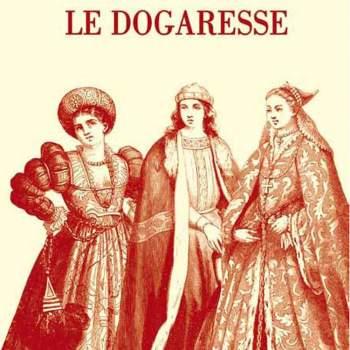 Le Dogaresse
