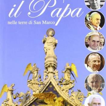 Il Papa nelle terre di San Marco