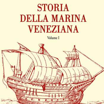 Storia della marina veneziana. Vol.1
