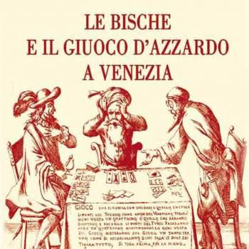 Le bische e il giuoco d'azzardo a Venezia