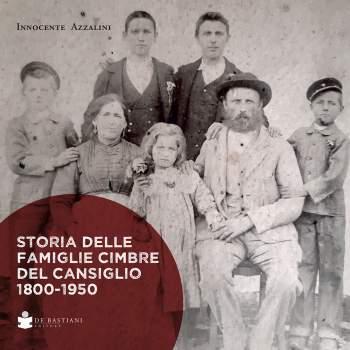 Storie delle Famiglie Cimbre del Cansiglio 1800-1950