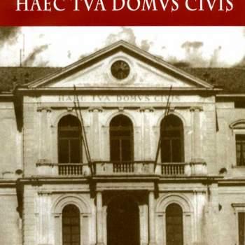 HAEC TVA DOMVS CIVIS