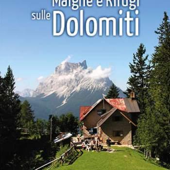 Andar per Malghe e Rifugi sulle Dolomiti